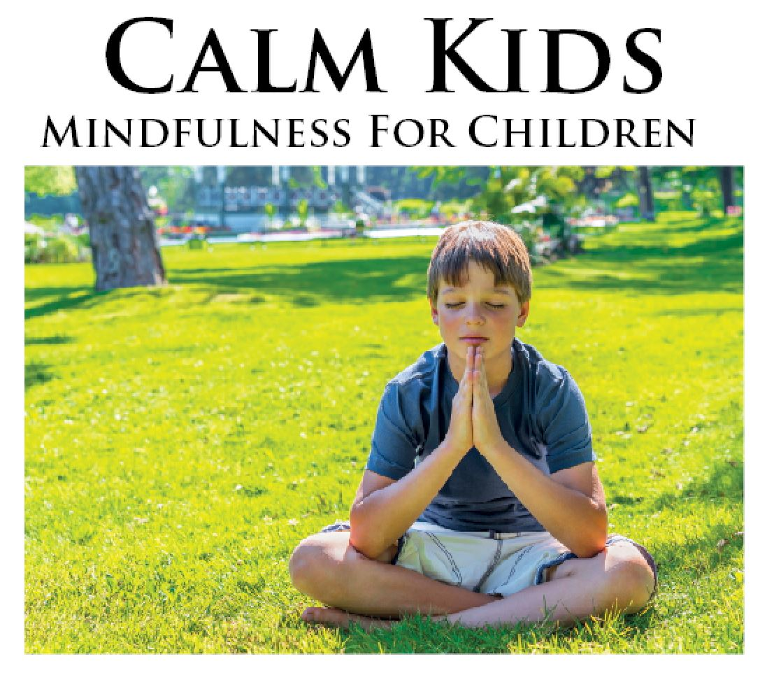 Is Mindfulness Meditation Good For Kids >> Calm Kids Mindfulness For Children Network Ireland Irish